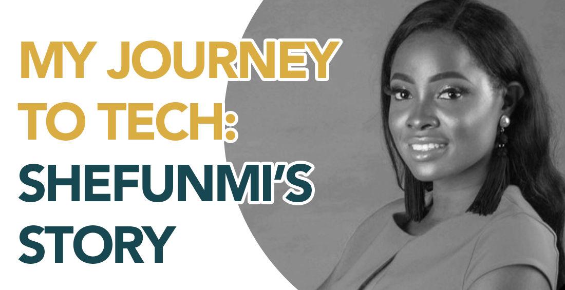 My Journey to Tech Shefunmi's Story