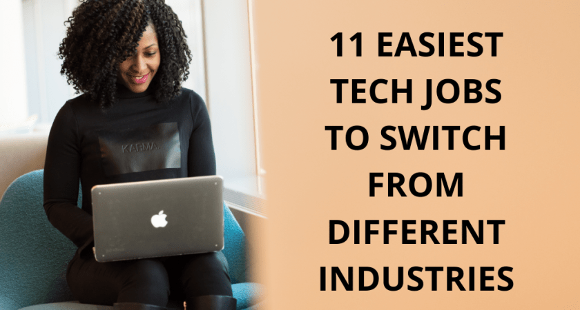 11 Easiest Tech Jobs to Switch to from Different Industries