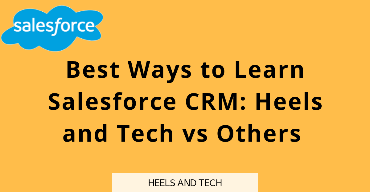 Best Way To Learn Salesforce CRM